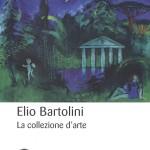 Elio Bartolini - La collezione d'arte