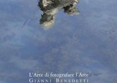 """Gianni Benedetti """"L'arte di fotografare l'arte"""""""