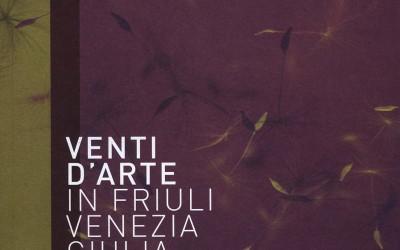 Venti d'arte in Friuli Venezia Giulia